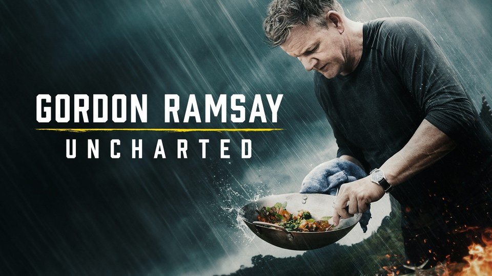 Gordon Ramsay: Uncharted (Nat Geo)