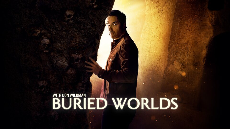 Buried Worlds with Don Wildman - Travel Channel