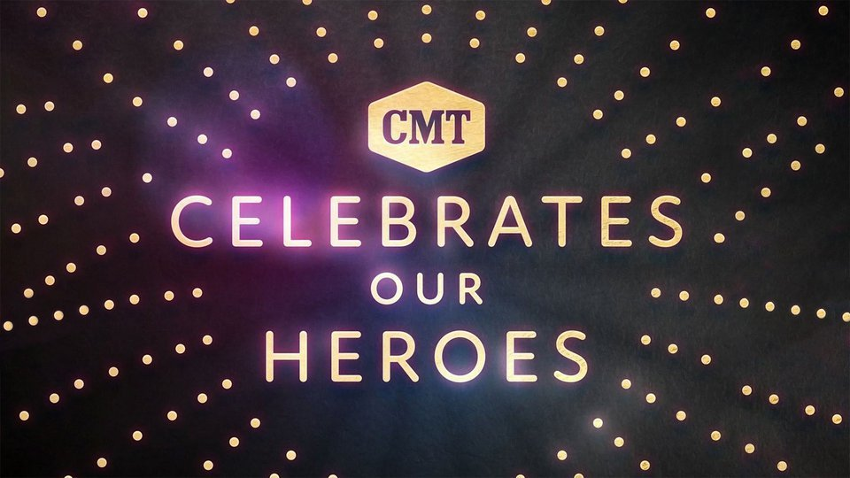 CMT Celebrates Our Heroes: An Artists of the Year Special (CMT)
