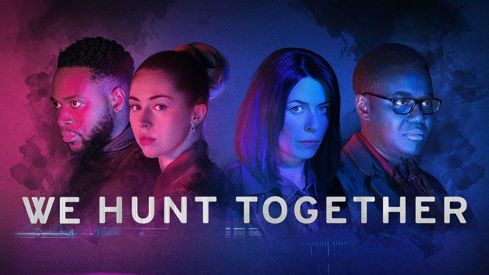 We Hunt Together - Showtime