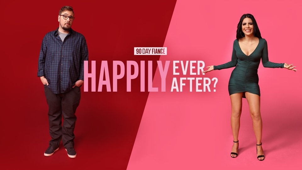 90 Day Fiancé: Happily Ever After? - TLC