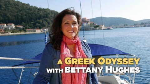 A Greek Odyssey with Bettany Hughes - Smithsonian Channel