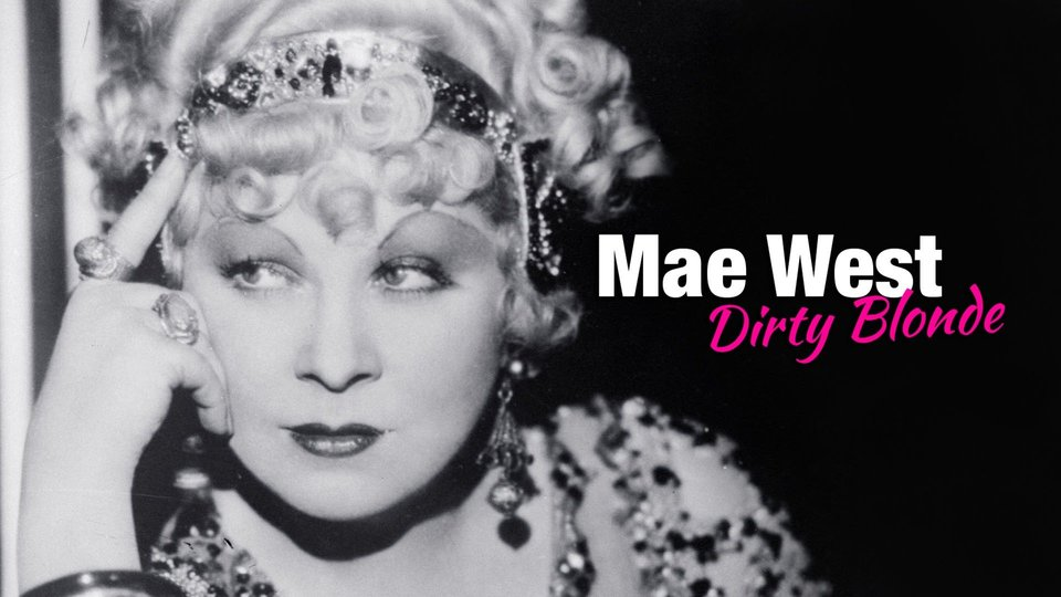 Mae West: Dirty Blonde (PBS)