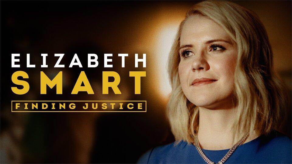 Elizabeth Smart: Finding Justice (Lifetime)