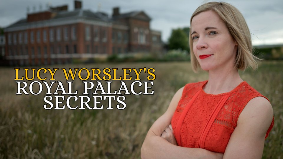Lucy Worsley's Royal Palace Secrets - PBS