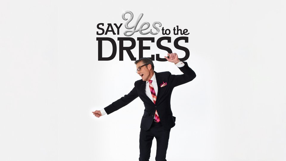 Say Yes to the Dress - TLC
