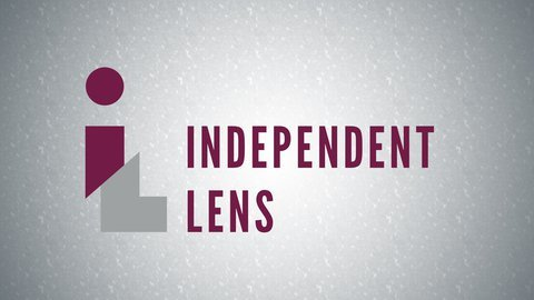 Independent Lens - PBS
