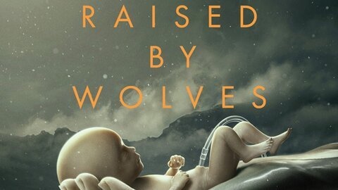 Raised by Wolves - HBO Max