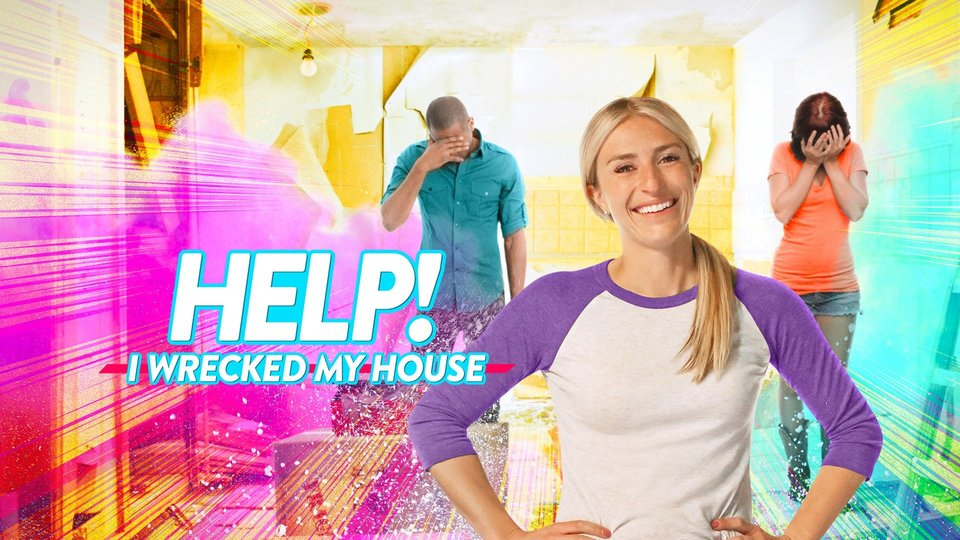 Help! I Wrecked My House - HGTV
