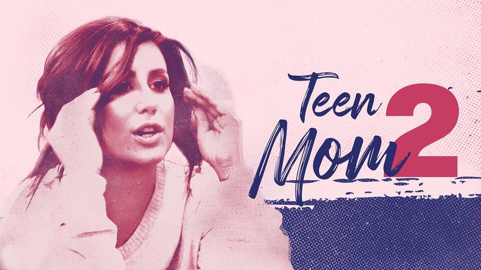 Teen Mom 2 - MTV