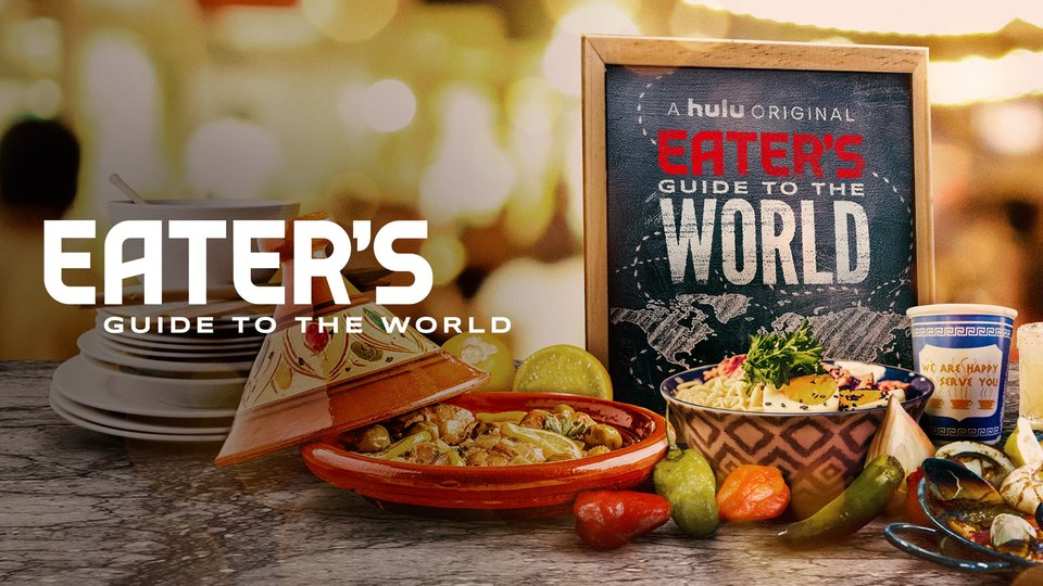 Eater's Guide to the World - Hulu