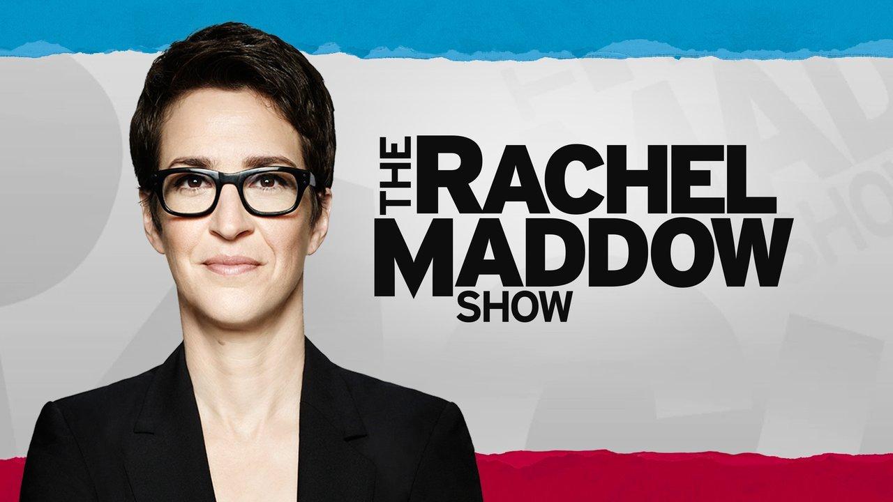 The Rachel Maddow Show (MSNBC)