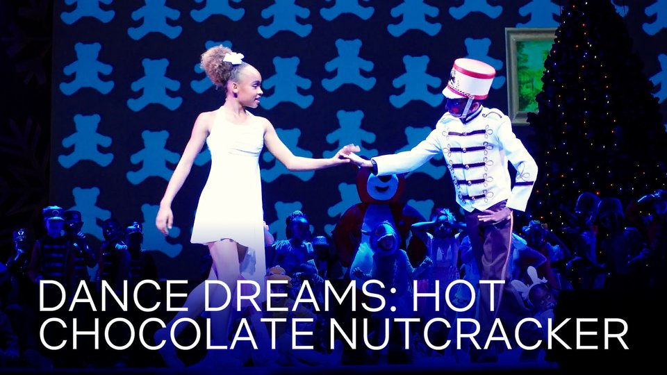 Dance Dreams: Hot Chocolate Nutcracker (Netflix)
