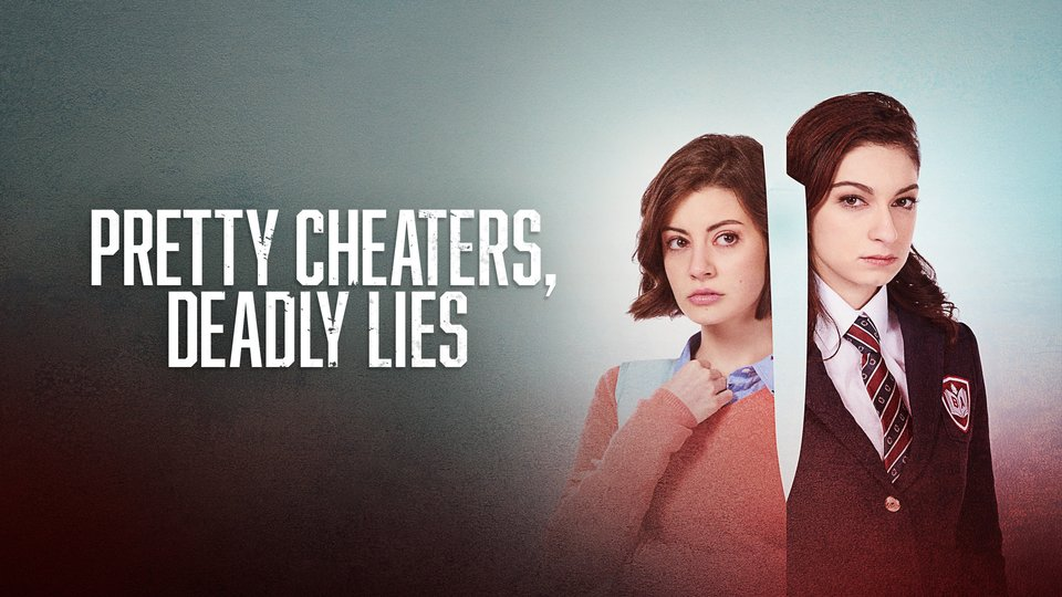 Pretty Cheaters, Deadly Lies - Lifetime