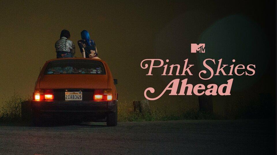 Pink Skies Ahead - MTV