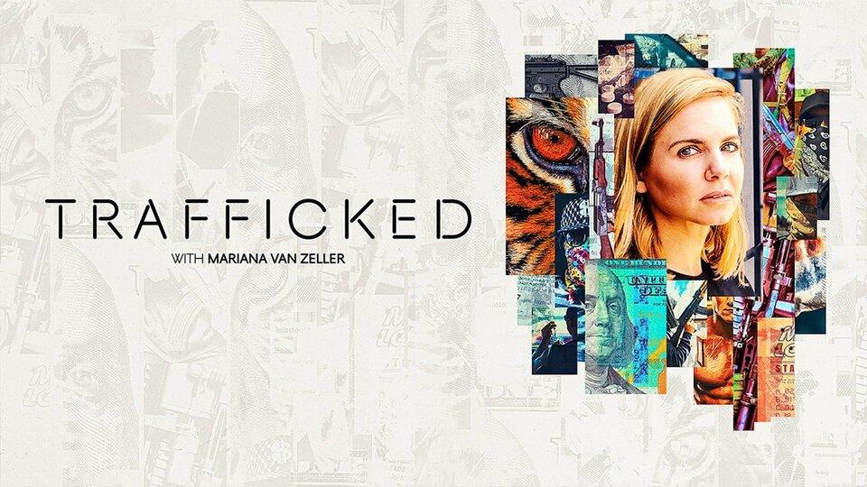 Trafficked with Mariana van Zeller - Nat Geo