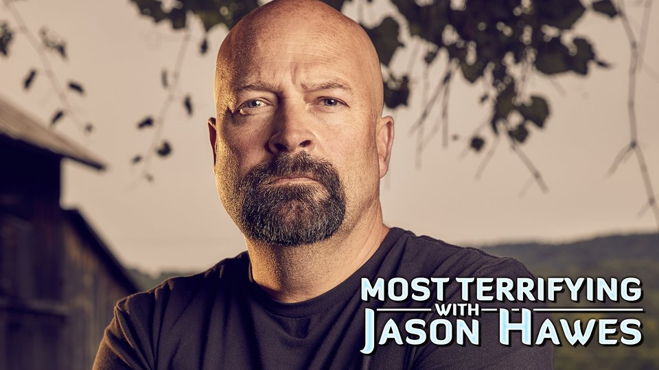 Most Terrifying With Jason Hawes - Travel Channel