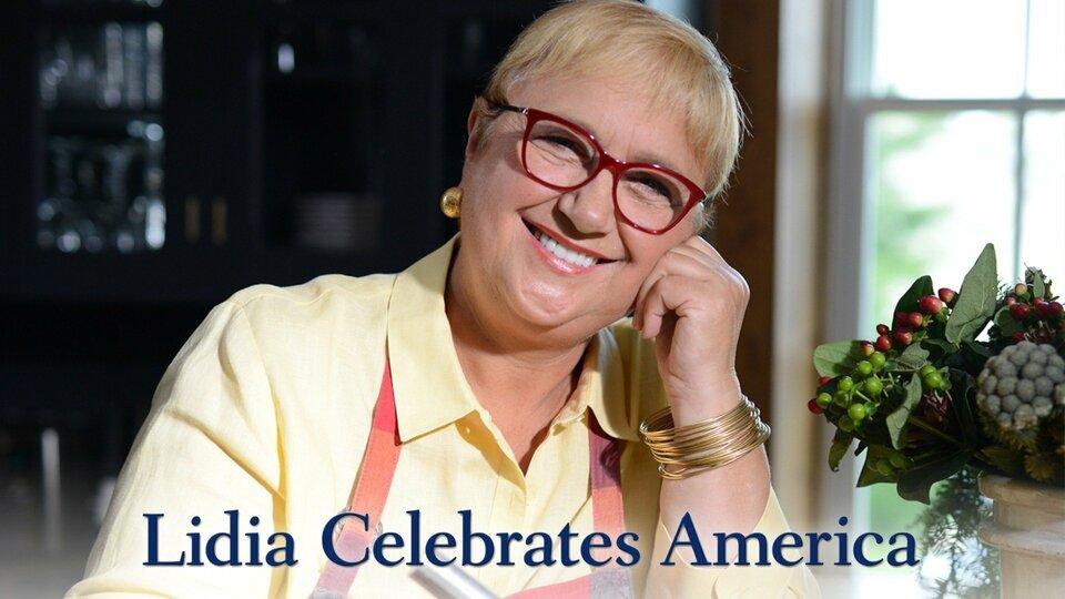 Lidia Celebrates America - PBS