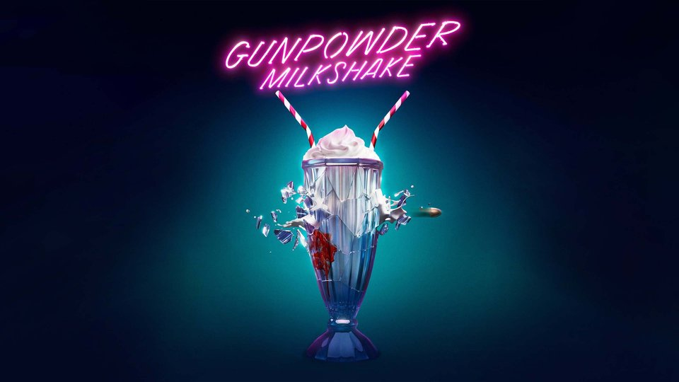 Gunpowder Milkshake - Netflix