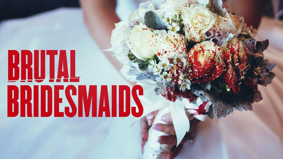 Brutal Bridesmaids - Lifetime Movie Network