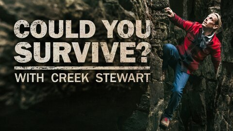 Could You Survive? With Creek Stewart - The Weather Channel