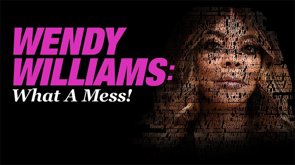 Wendy Williams: What a Mess! - Lifetime