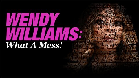 Wendy Williams: What a Mess! (Lifetime)