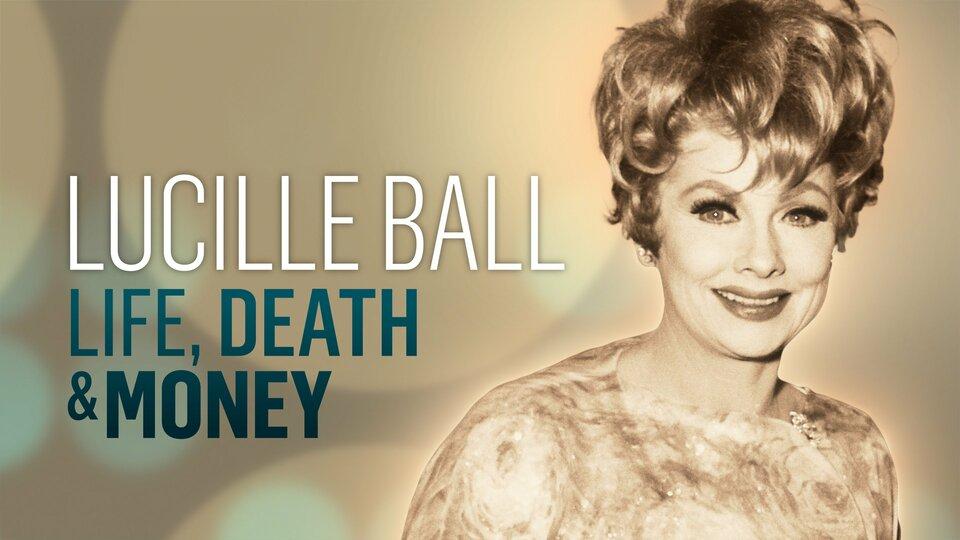 Lucille Ball: Life, Death & Money - Reelz