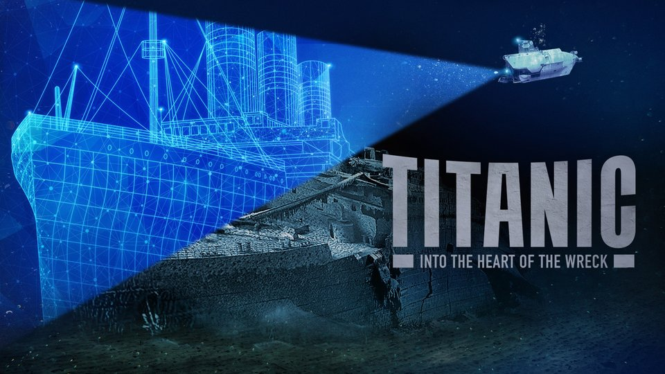 Titanic: Into the Heart of the Wreck - History Channel