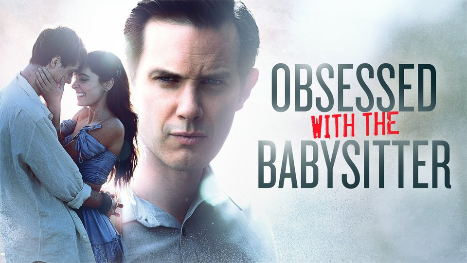 Obsessed With the Babysitter - Lifetime