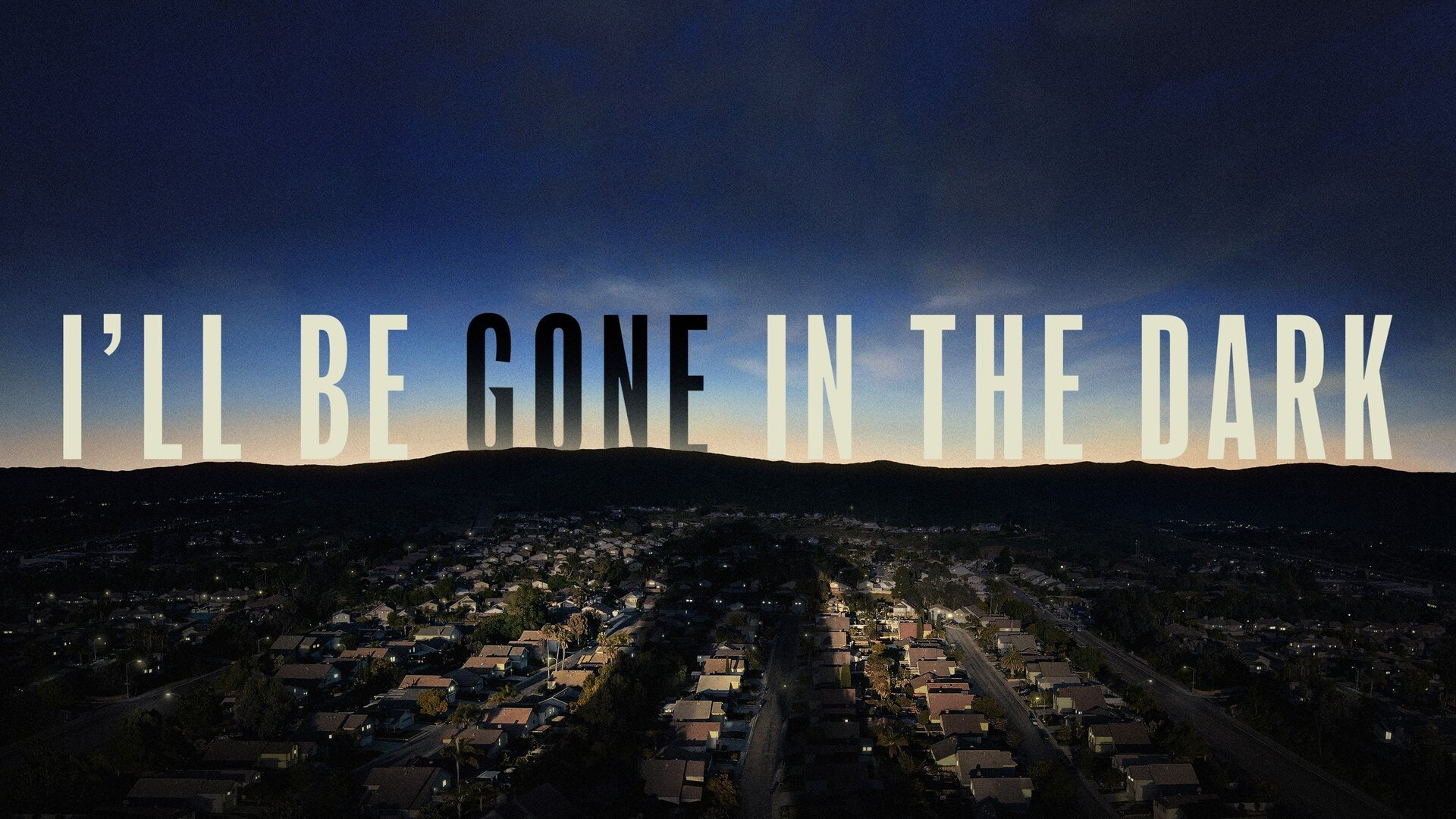 I'll Be Gone in the Dark - HBO