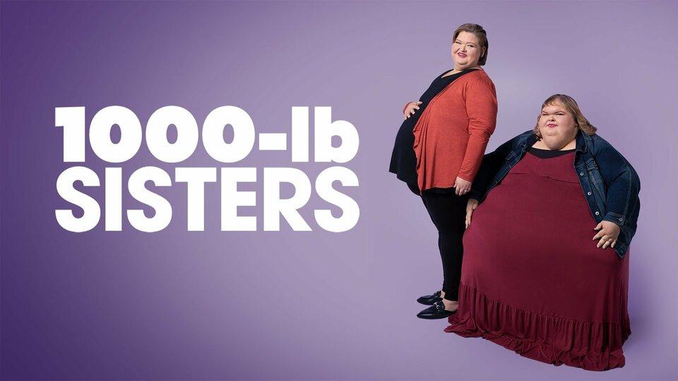 1,000-lb Sisters - TLC