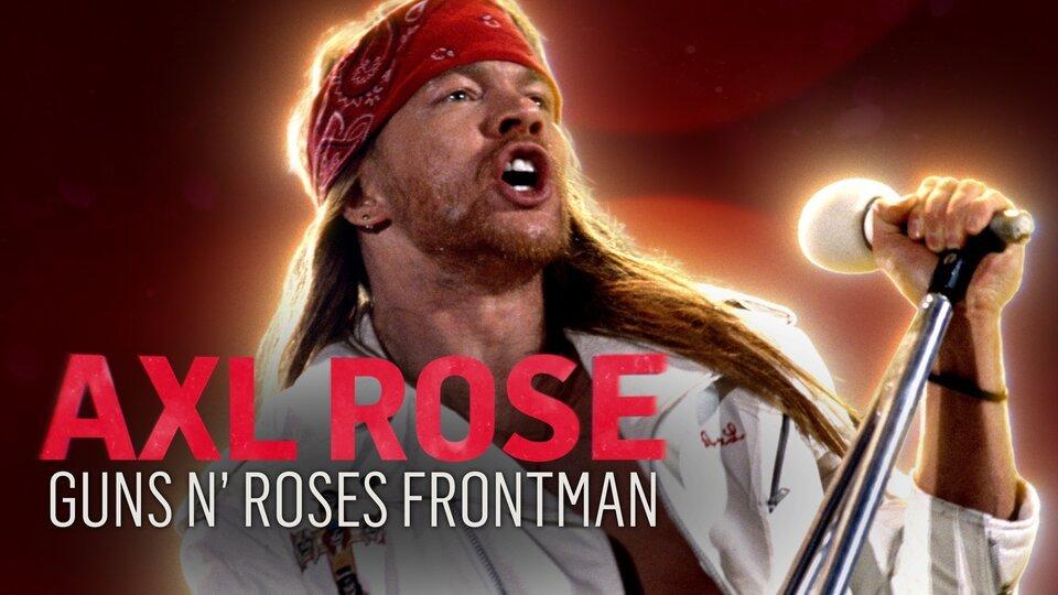 Axl Rose: Guns N' Roses Frontman - Reelz