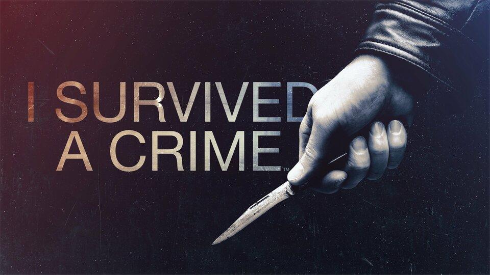 I Survived a Crime - A&E