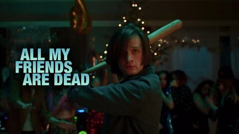 All My Friends Are Dead - Netflix