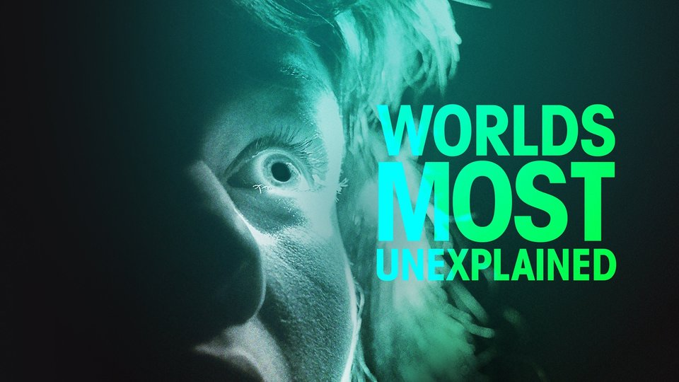 World's Most Unexplained - Travel Channel