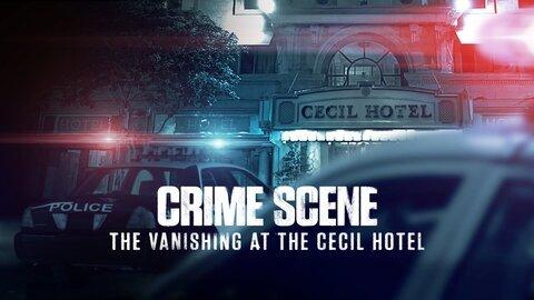 Crime Scene: The Vanishing at the Cecil Hotel (Netflix)