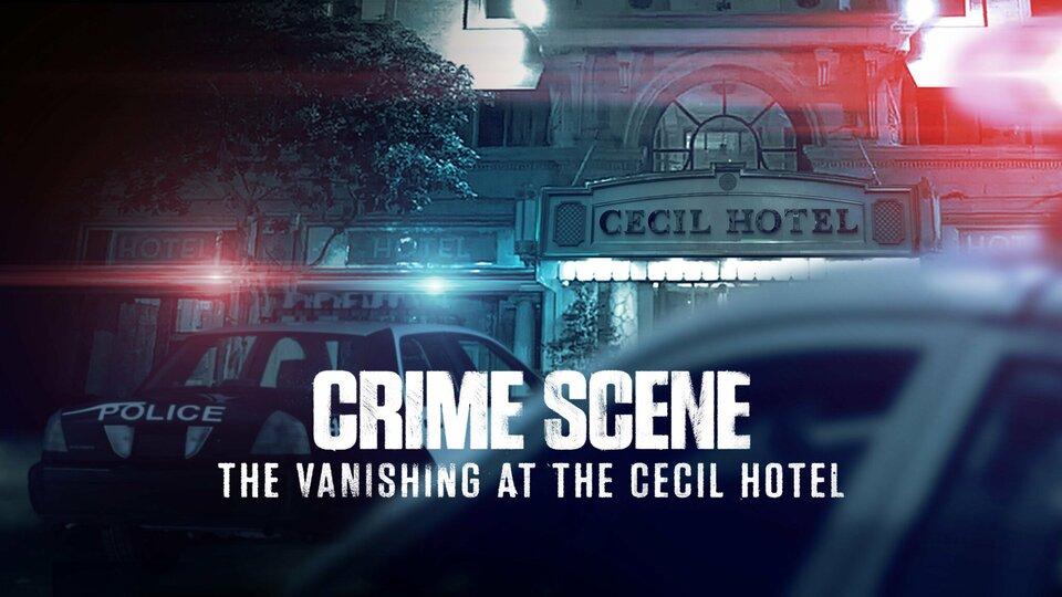 Crime Scene: The Vanishing at the Cecil Hotel - Netflix