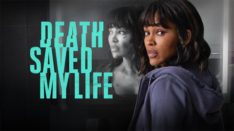 Death Saved My Life - Lifetime