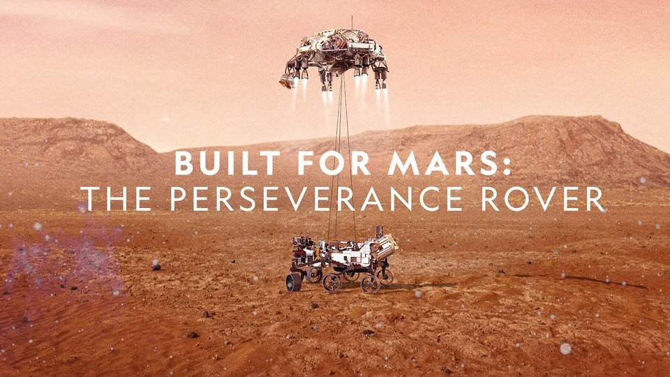 Built for Mars: The Perseverance Rover (Nat Geo)