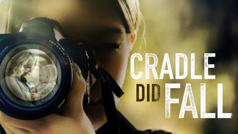 Cradle Did Fall - Lifetime