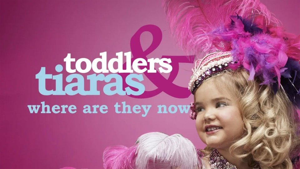 Toddlers & Tiaras: Where Are They Now? - Discovery+