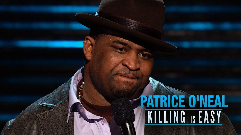 Patrice O'Neal: Killing Is Easy - Comedy Central