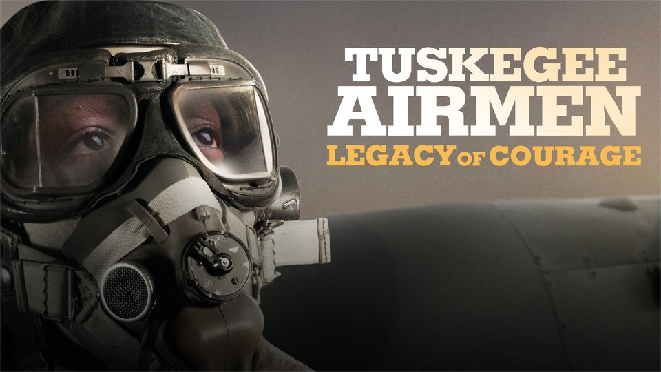Tuskegee Airmen: Legacy of Courage - History Channel