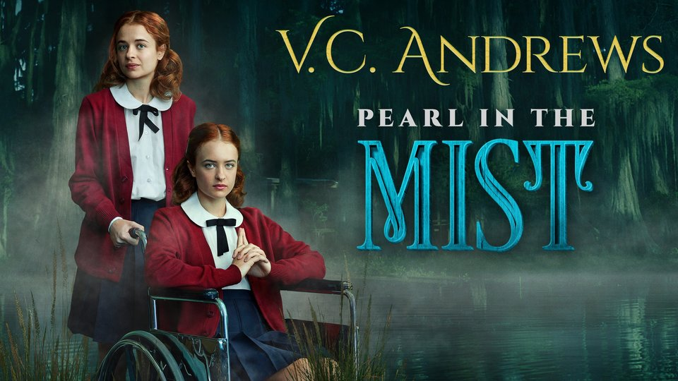 V.C. Andrews' Pearl in the Mist (Lifetime)