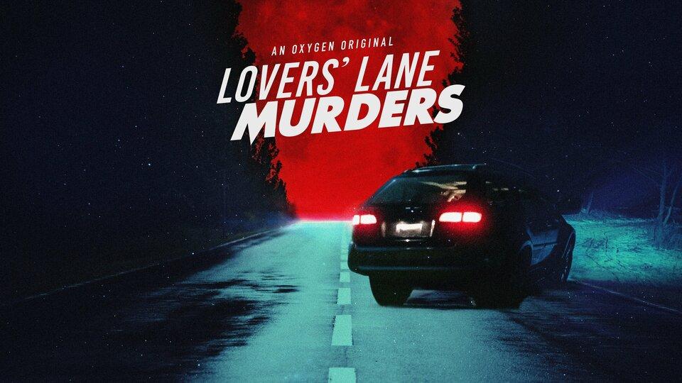 Lover's Lane Murders - Oxygen