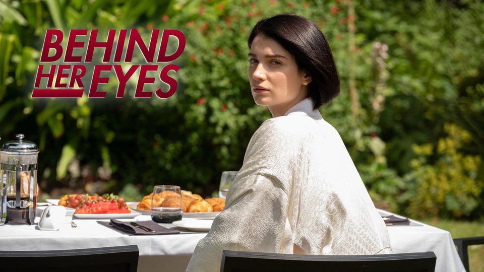 Behind Her Eyes (Netflix)
