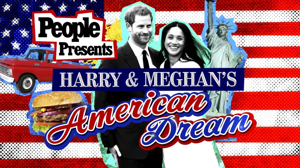 People Presents: Harry & Meghan's American Dream - The CW