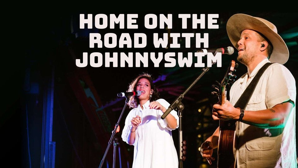 Home on the Road with Johnnyswim - Discovery+