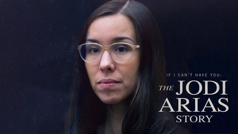 If I Can't Have You: The Jodi Arias Story - Discovery+